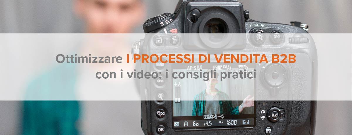 Ottimizzare i processi di vendita b2b con i video: i consigli pratici