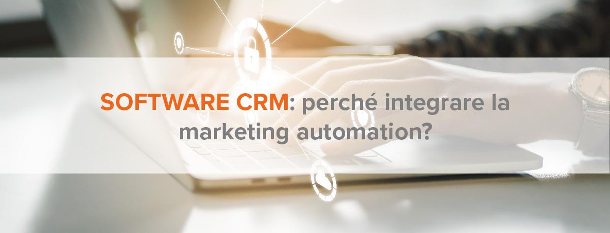 Software crm: perché integrare la marketing automation?