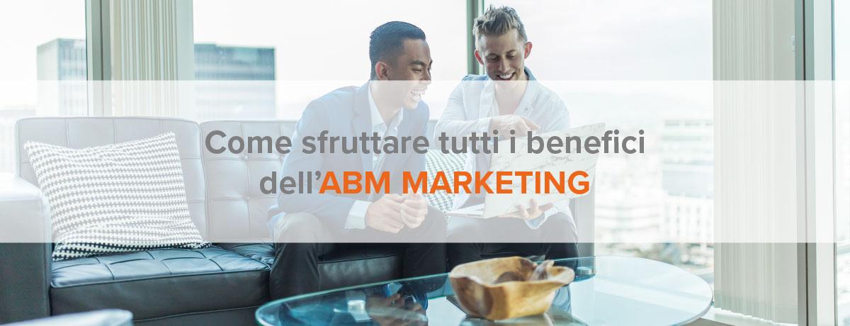 Come sfruttare tutti i benefici dell'ABM marketing