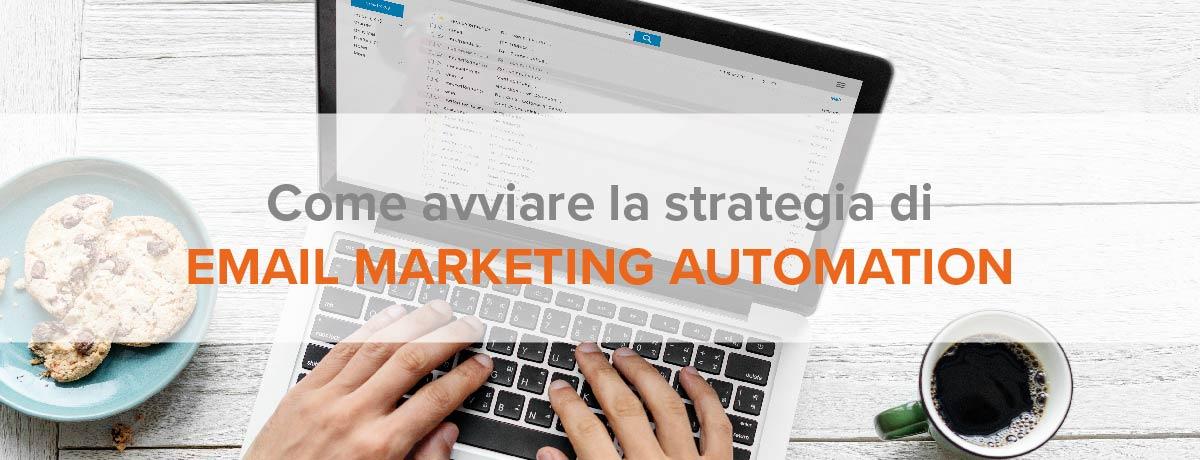Come avviare la strategia di email marketing automation