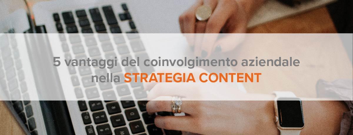 5 vantaggi del coinvolgimento aziendale nella strategia content