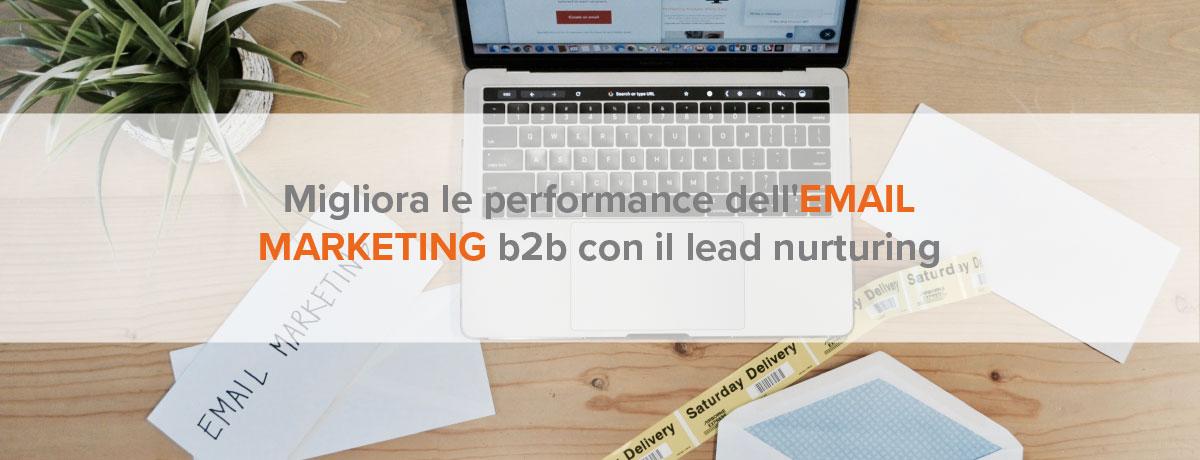 Migliora le performance dell'email marketing b2b con il lead nurturing