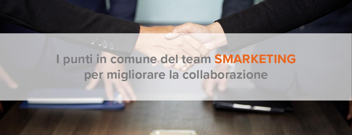 I punti in comune del team smarketing per migliorare la collaborazione