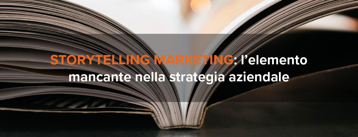 Storytelling marketing: l'elemento mancante nella strategia aziendale