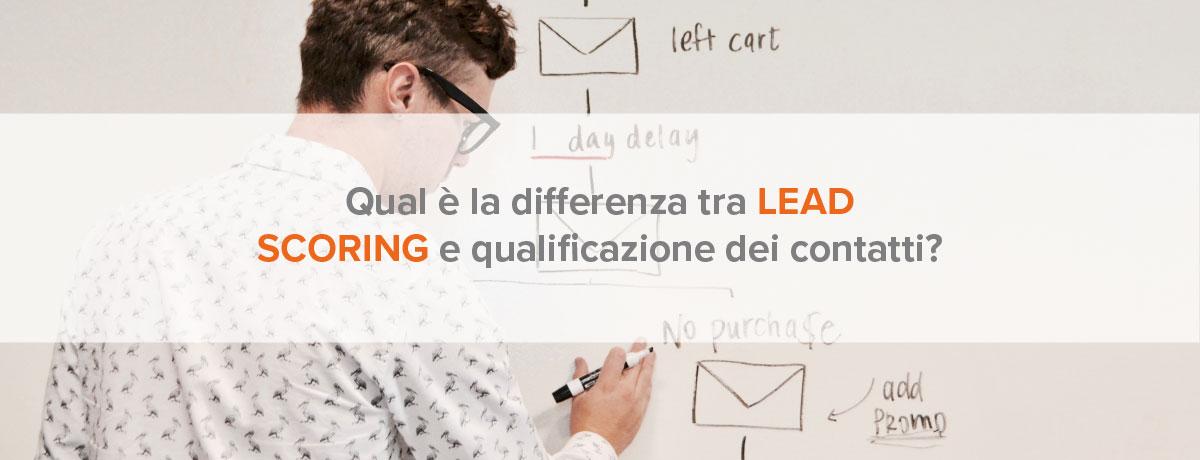 Qual è la differenza tra lead scoring e qualificazione dei contatti?