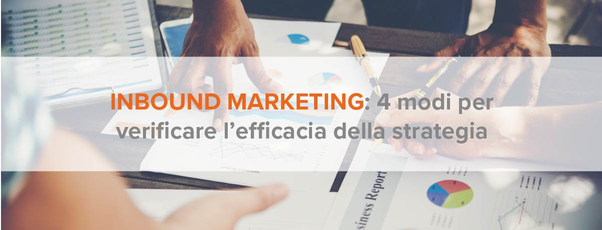 Inbound marketing: 4 modi per verificare l'efficacia della strategia