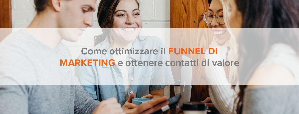 Come ottimizzare il funnel di marketing e ottenere contatti di valore