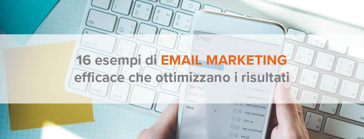 16 esempi di email marketing efficace che ottimizzano i risultati