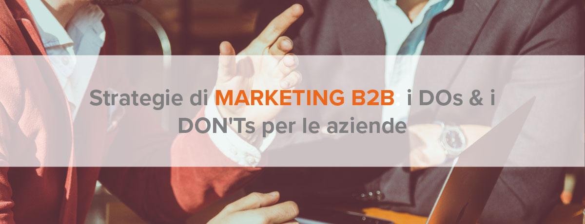 Strategie di marketing b2b: i DOs & i DON'Ts per le aziende