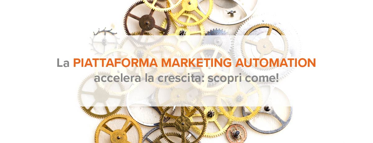 La piattaforma marketing automation accelera la crescita: scopri come!