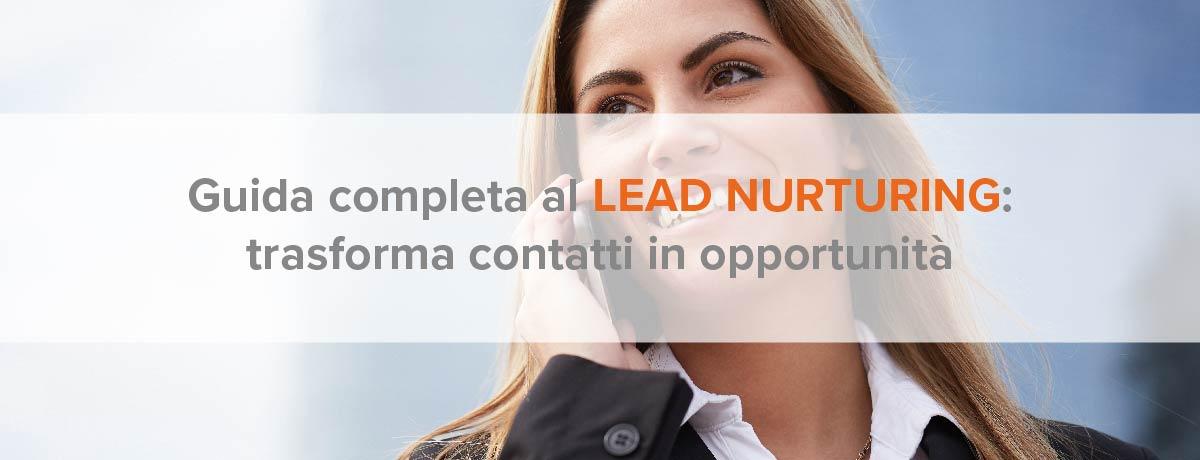 Guida completa al lead nurturing: trasforma contatti in opportunità