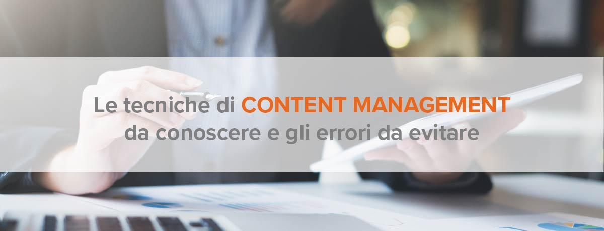 Le tecniche di content management da conoscere e gli errori da evitare