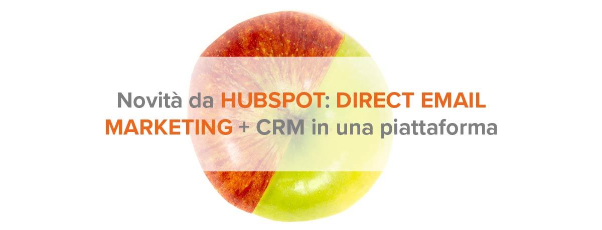 Novità da Hubspot: direct email marketing + CRM in una piattaforma