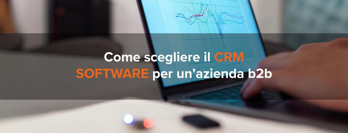 Come scegliere il CRM software per un'azienda b2b