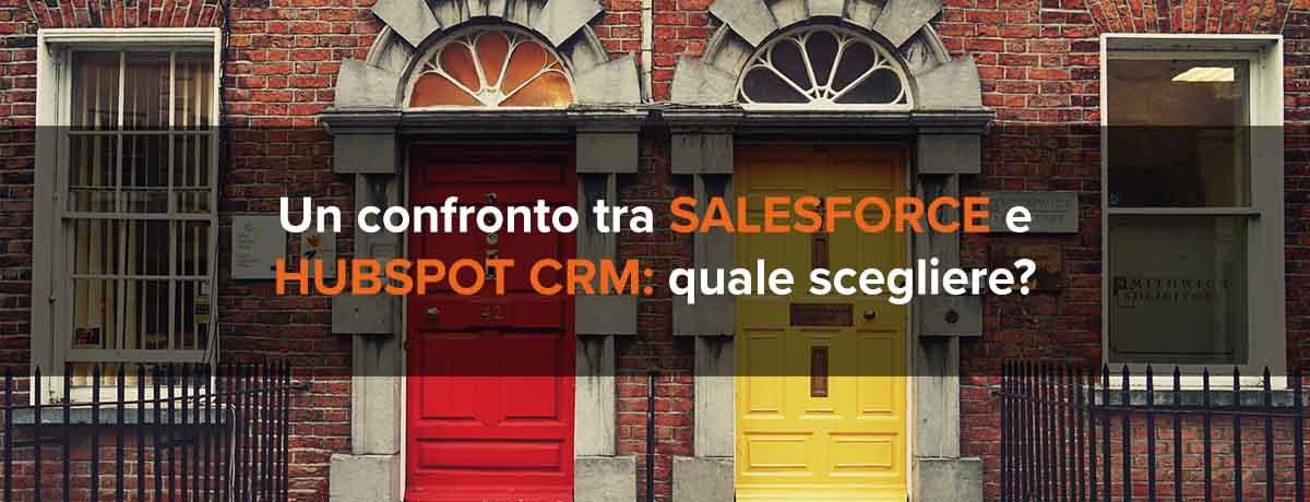 Un confronto tra Salesforce e HubSpot CRM: quale scegliere?