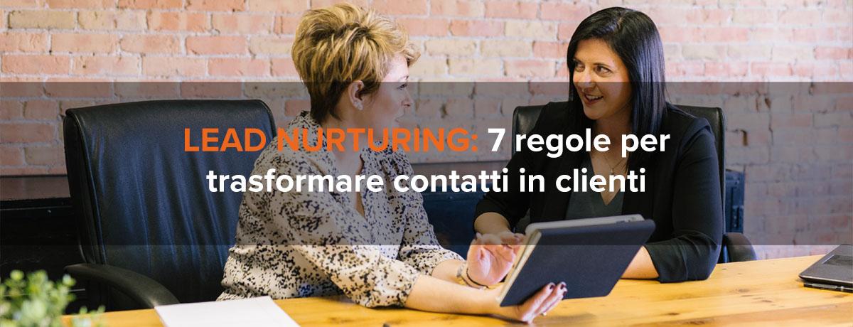 Lead nurturing: 7 regole d'oro per trasformare contatti in clienti
