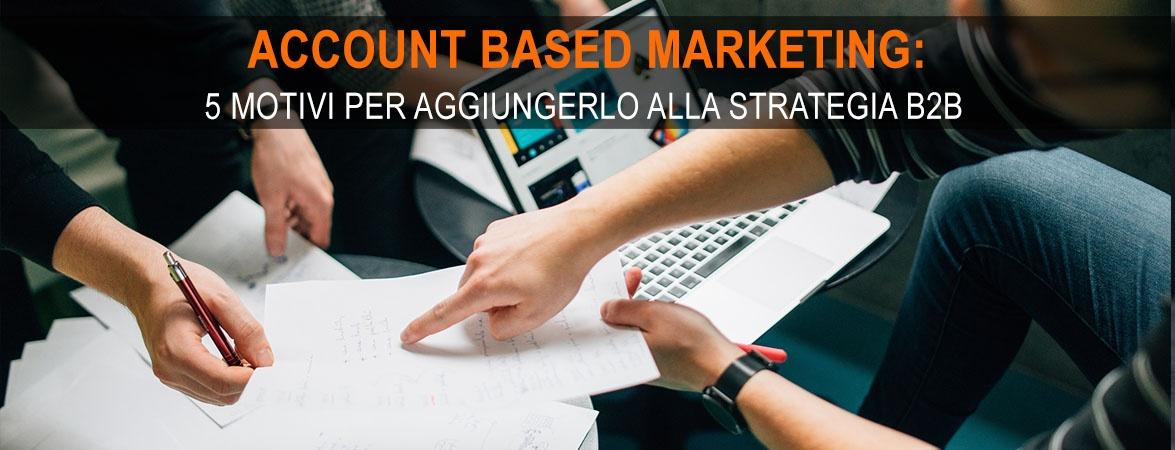 5 motivi per aggiungere l'account based marketing alla strategia B2B