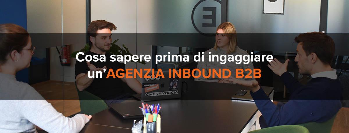 Cosa sapere prima di ingaggiare un'agenzia inbound marketing b2b
