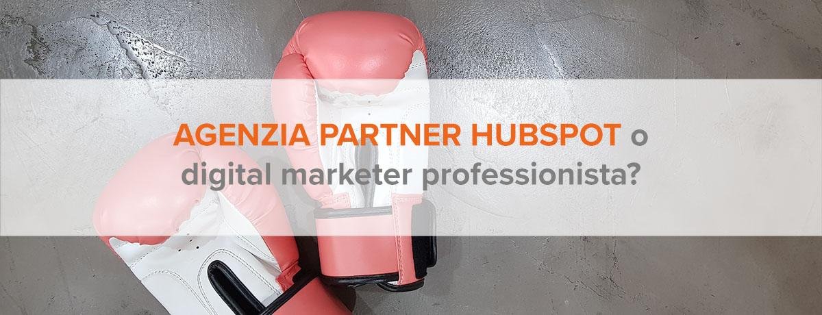 Agenzia partner HubSpot o digital marketer professionista?