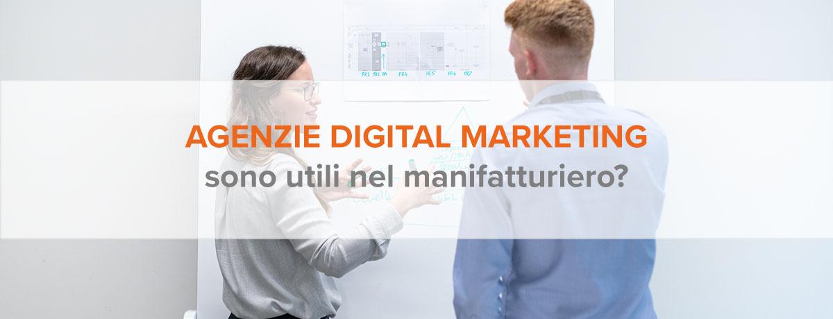 Le agenzie digital marketing sono utili nel manifatturiero?