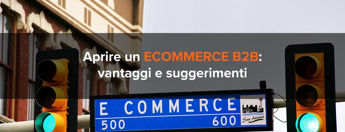 Aprire un eCommerce b2b: vantaggi e suggerimenti