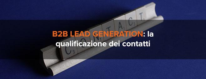 B2B lead generation: il processo di qualificazione dei contatti