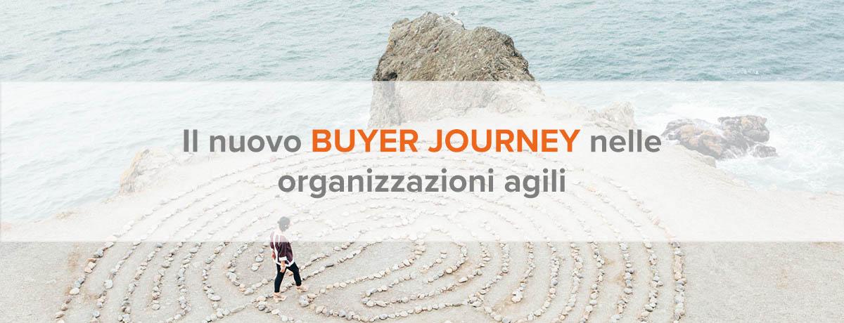 Il nuovo buyer journey delle organizzazioni agili