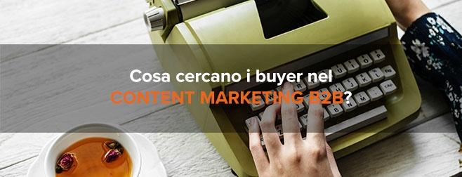 Cosa cercano i buyer nel content marketing b2b