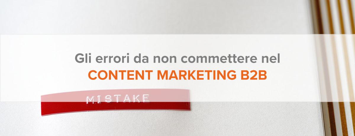 Gli errori di content marketing b2b da non commettere