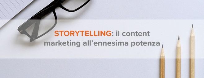 Il content marketing elevato all'ennesima potenza: lo storytelling