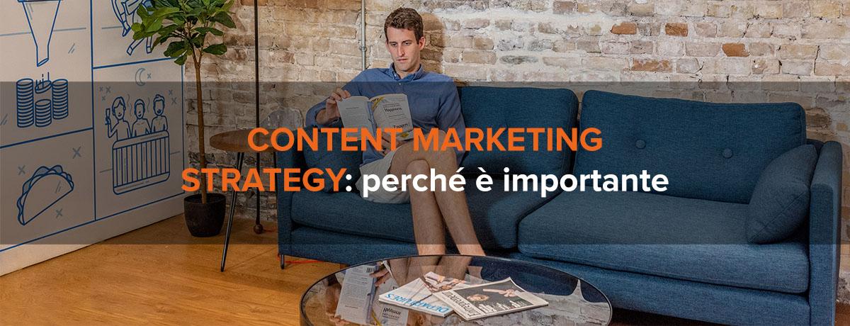 Perché la content marketing strategy oggi è più importante che mai