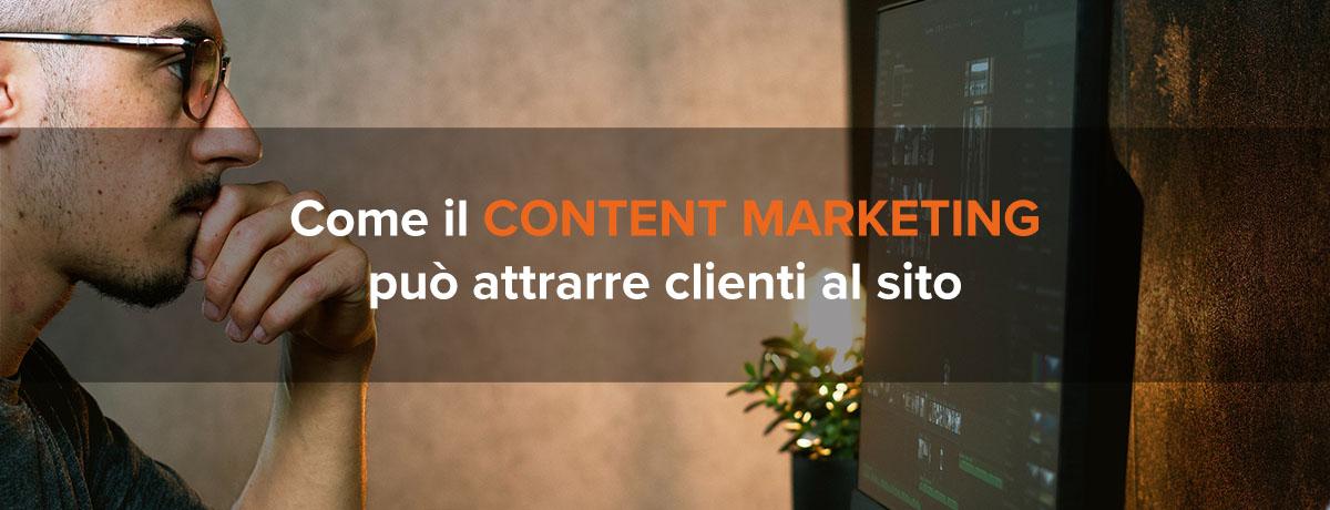 Il content marketing attrae i clienti potenziali al sito: scopri come!