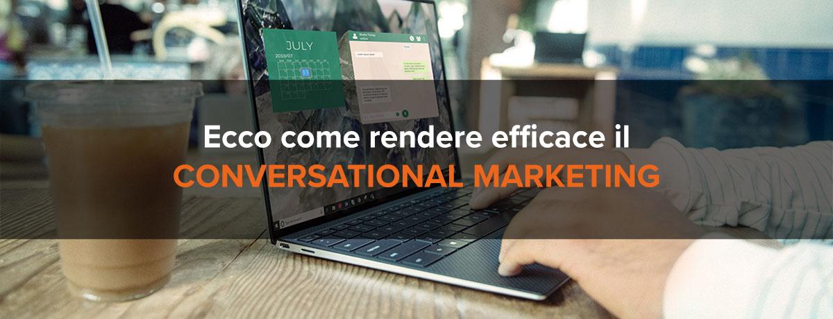 Ecco come rendere il conversational marketing efficace