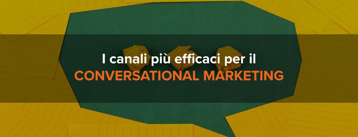 L'importanza del conversational marketing e i canali più efficaci