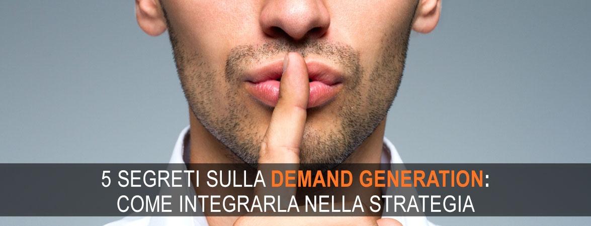 5 segreti sulla demand generation: come integrarla nella strategia