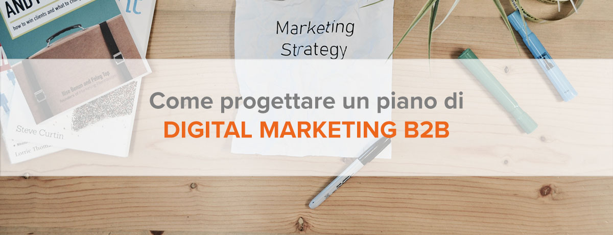 Come progettare un piano di digital marketing b2b