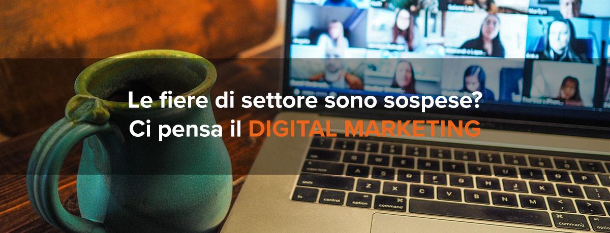 Le fiere di settore sono sospese? Ci pensa il digital marketing!
