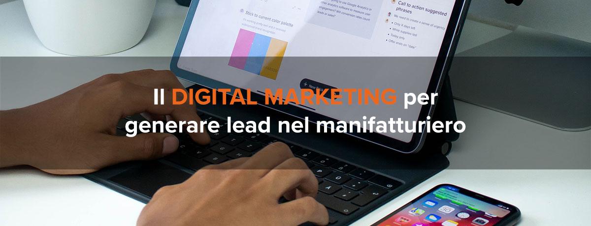 Il digital marketing per generare lead in un'azienda manifatturiera
