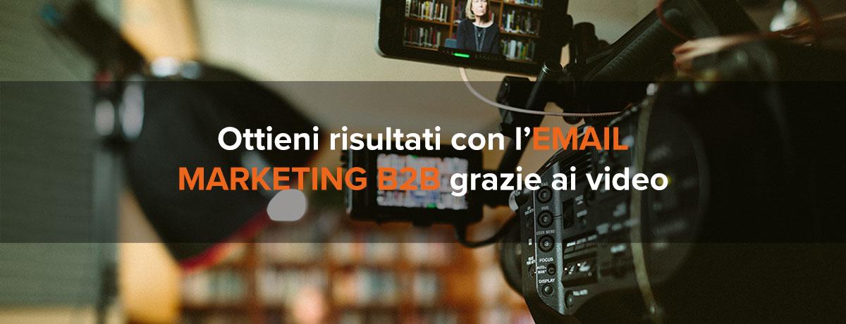 Ottieni risultati con l'email marketing b2b grazie ai contenuti video