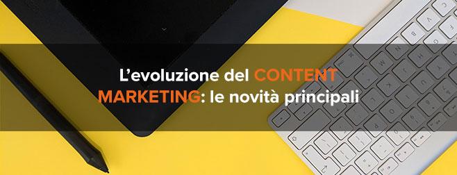 L'evoluzione del content marketing: quali sono le novità principali?