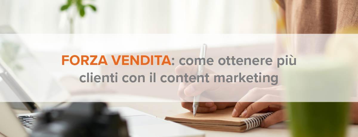 Forza vendita: come ottenere più clienti con il content marketing