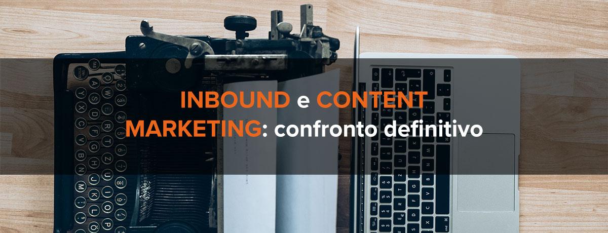 Inbound marketing e content marketing: il confronto definitivo