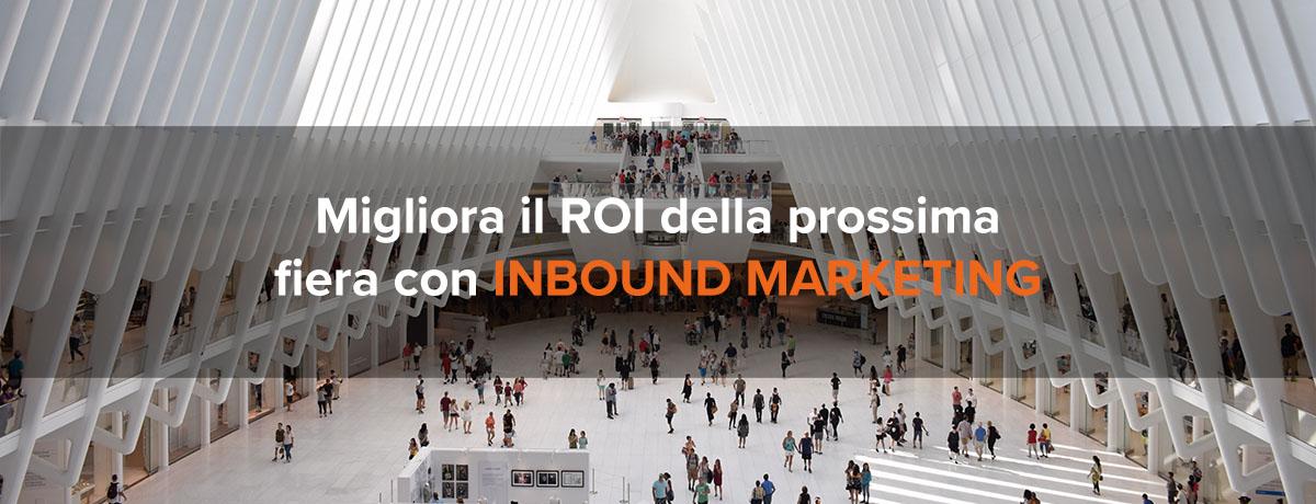 Migliora il ROI della prossima fiera con l'inbound marketing