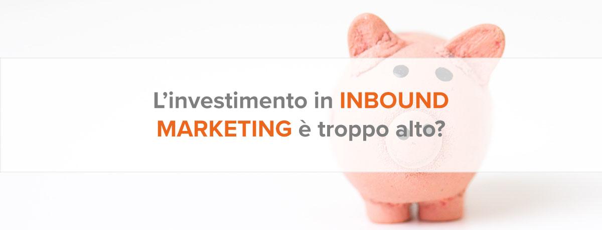 L'investimento in una strategia inbound marketing è troppo alto?