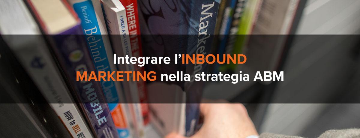 Come integrare l'inbound marketing nella strategia ABM