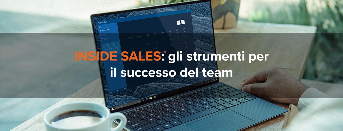 Inside sales: 10 strumenti indispensabili per il successo del team