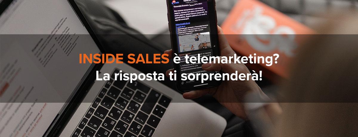 Inside sales è solo telemarketing? Forse la risposta ti sorprenderà