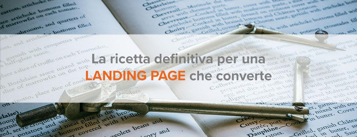 La ricetta definitiva per una landing page che converte utenti in lead