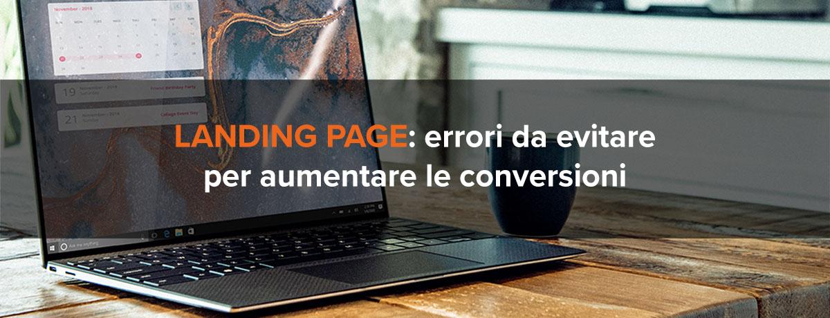 Landing page: 6 errori da evitare per aumentare le conversioni