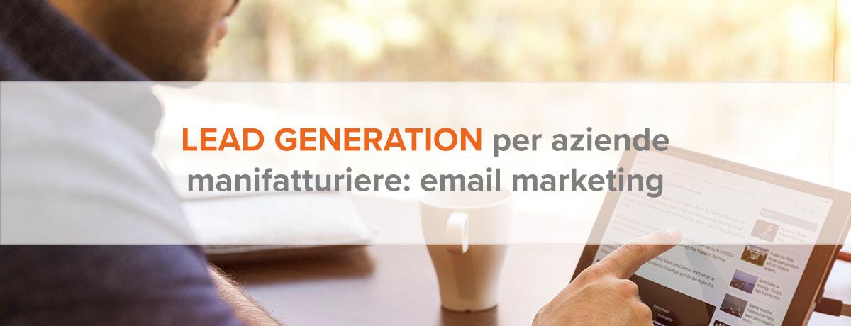 Lead generation per aziende manifatturiere con email marketing